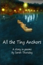 Cover of All the Tiny Anchors